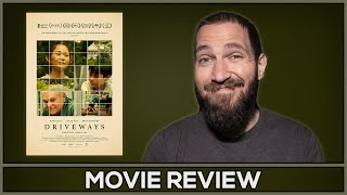 Driveways  Movie Review  No Spoilers