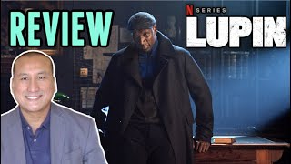 TV Review Netflix LUPIN Series No Spoilers