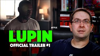 REACTION Lupin Trailer 1  Netflix Series 2021