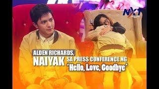 Alden Richards naiyak sa press conference ng Hello Love Goodbye